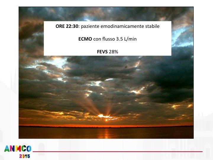 15. Finalmente le nubi cominciano a diradarsi e dopo un'ora il paziente si mantiene stabile in ECMO con un flusso di 3,5 L/min e una FE ecocardiografica del 28%.